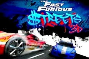 The Fast and The Furious: Streets 3D