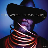 Otis Taylor - Clovis People Vol.3