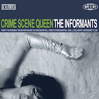 The Inforrmants - Crime Scene Queen