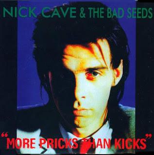 Nick Cave - More Pricks than Kicks