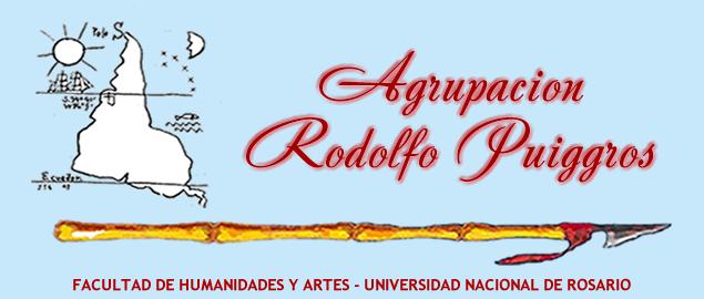 AGRUPACION RODOLFO PUIGGROS UNIVERSIDAD NACIONAL DE ROSARIO FAC. DE HUMANIDADES Y ARTES