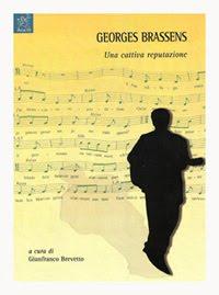Georges Brassens. Una cattiva reputazione