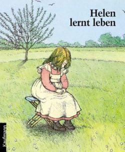Bilderbücher: Helen (Keller) lernt leben - Bilderbuch und ...