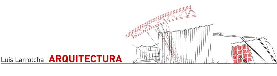 Luis Larrotcha Arquitectura