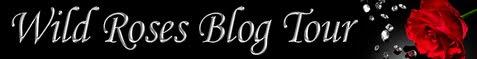 Wild Roses Blog Tour