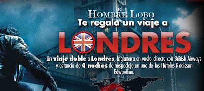 Premio promocion viaje Londres Inglaterra pelicula Hombre Lobo universal Pictures