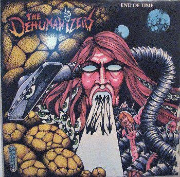 The Dehumanizers End of Time Album cover