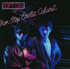 Soft Cell Non Stop Erotic Cabaret CD cover