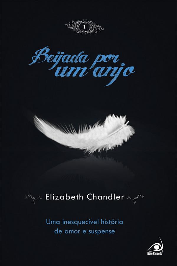 Livro Beijada por um Anjo - Elizabeth Chandler
