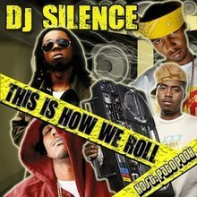 DJ Silence - This is How We Roll