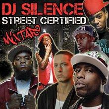 DJ Silence - Street Certified