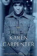 Little Girl Blue:The Life of Karen Carpenter by Randy L. Schmidt