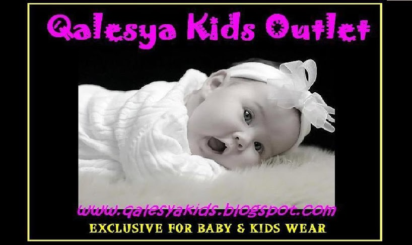 **~QALESYA BRANDED KIDS WEAR OUTLET~**