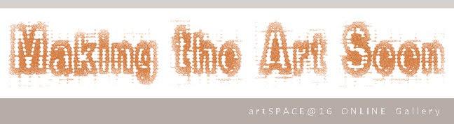 MAKING THE ART SEEN artSPACE@16 ONLINE Gallery