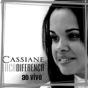 Cassiane - Fa�a a Diferen�a -  Culto - Ao Vivo 2007