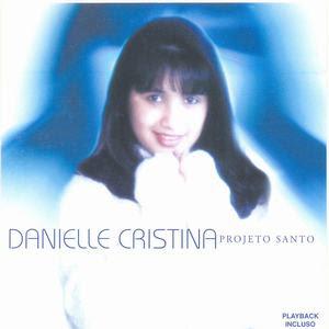 Danielle Cristina - Projeto Santo (Playback)
