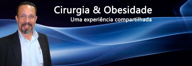 Cirurgia & Obesidade - uma experiência compartilhada