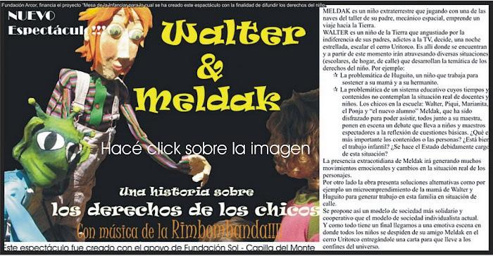 WALTER &  MELDAK, una historia sobre los derechos de los chicos.