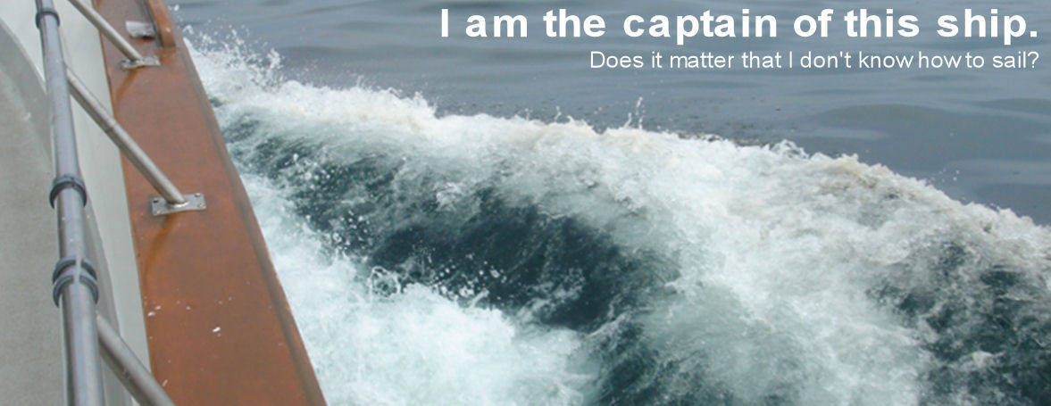 I am the captain of this ship.