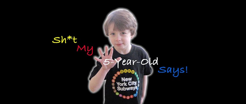 Sh*t my 5-year-old says