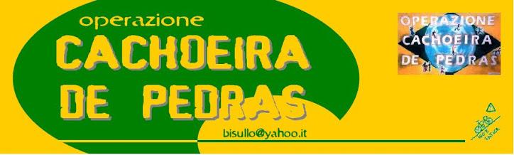 OPERAZIONE CACHOEIRA DE PEDRAS