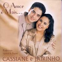 Cassiane e Jairinho - O Amor é Mais 2001