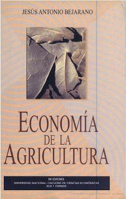 Economía de la Agricultura por Jesús Antonio Bejarano Ávila