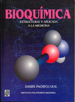 Bioqumica estructural y aplicada a la medicina por Daniel Pacheco Leal