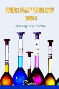 Nomenclatura y Formulación Química por Julio Anguiano Cristóbal