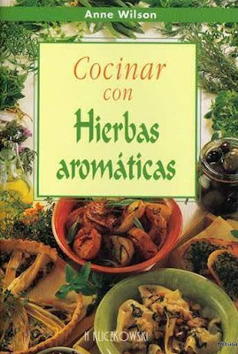 Cocinar con Hierbas Aromticas por Anne Wilson