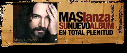 MARCO ANTONIO SOLÍS *EN TOTAL PLENITUD* NUEVO ÁLBUM!