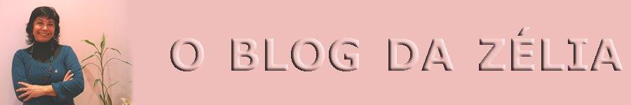 O Blog da Zélia