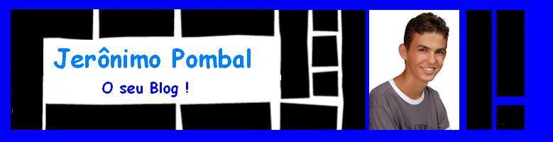 Jerônimo Pombal, o seu blog!