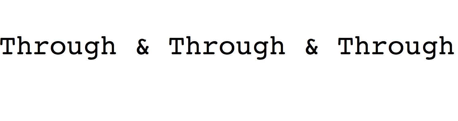 Through&Through&Through
