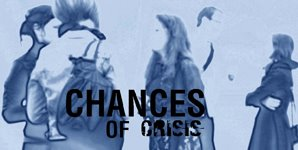 CHANCES OF CRISIS