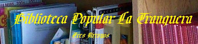"Biblioteca Popular ""La Tranquera"""