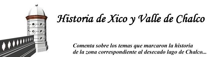Historia de Xico y Valle de Chalco