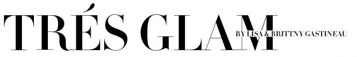 Tres Glam by Lisa & Brittny Gastineau