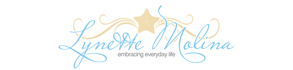Lynette Molina -  Embracing Life!