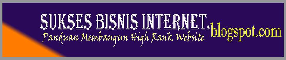 Sukses Bisnis Internet.blogspot.com