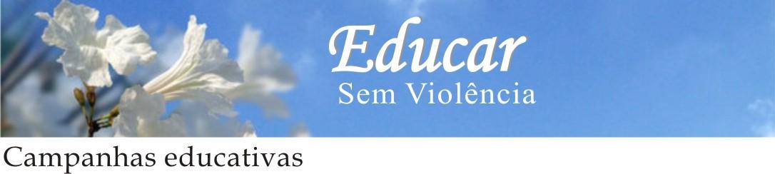 CAMPANHAS EDUCATIVAS