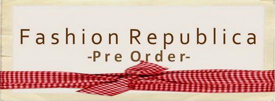 Fashion Republica-Pre Order