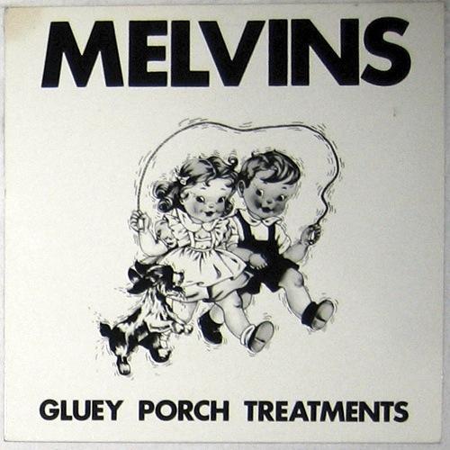 Neste Momento... Melvins+Gluey+Porch+Treatments
