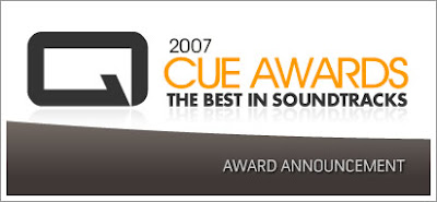 2007 Cue Awards:  Best Score for Action Film, Dramatic Film and Record Label of the Year!