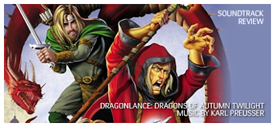 Dragonlance: Dragons of Autumn Twilight (Soundtrack) by Karl Preusser - Review