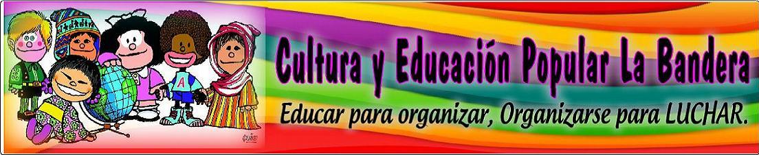 Centro de Educacion Popular La Bandera