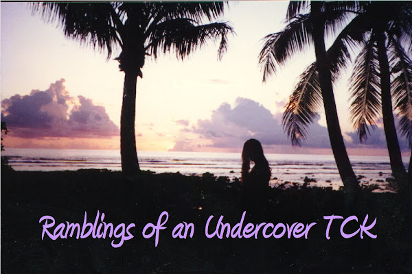 Ramblings of an Undercover TCK