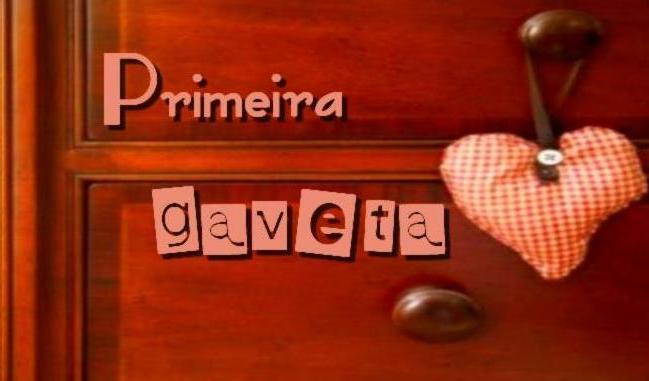 Primeira Gaveta