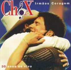CD Chitãozinho & Xororó - IRMÃOS CORAGEM - 30 ANOS AO VIVO