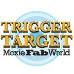 Moxie Fab World Tuesday Trigger